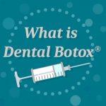 Botox® at the Dentist!?